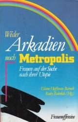 Weder Arkadien noch Metropolis