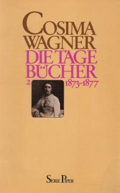 Cosima Wagner Tagebücher 2 1873-1877