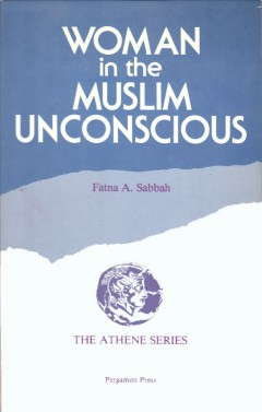 Woman in the Muslim Unconscious